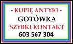 KUPIĘ ANTYKI / STAROCIE / DZIEŁA SZTUKI - DOJEŻDŻAM - PŁACĘ GOTÓWKĄ - ZADZWOŃ ~!!!~